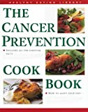 The Cancer Prevention Cookbook (Healthy Eating Library)