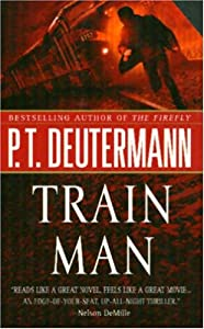 Train Man P T Deutermann New And Used Books From border=