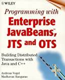 Programming with Enterprise JavaBeans, JTS, and OTS: Building Distributed Transactions with Java and C++ (0471319724) by Vogel, Andreas
