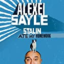Stalin Ate My Homework (       UNABRIDGED) by Alexei Sayle Narrated by Alexei Sayle
