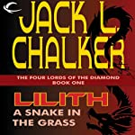 Lilith: A Snake in the Grass: The Four Lords of the Diamond, Book 1 (       UNABRIDGED) by Jack. L. Chalker Narrated by Kirby Heyborne