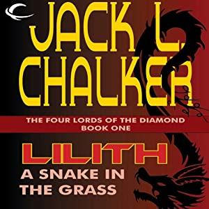 Lilith: A Snake in the Grass: The Four Lords of the Diamond, Book 1 | [Jack. L. Chalker]