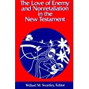 The Love of Enemy and Nonretaliation in the New Testament (Studies in Peace & Scripture)