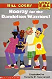 Schol Rdr Lvl 3: Little Bill #4: Hooray for the Dandelion Warriors: Hooray For The Dandelion Warriors (level 3) (Scholastic Reader, Level 3 >) (0590521942) by Cosby, Bill