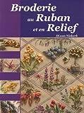 echange, troc Di van Niekerk - Broderie au Ruban et en Relief : Une interprétation des merveilles de la nature
