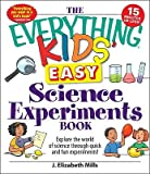 img - for The Everything Kids' Easy Science Experiments Book: Explore the World of Science Through Quick and Fun Experiments!   [EVERYTHING KIDS EASY SCIENCE E] [Paperback] book / textbook / text book