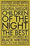 Children of the Night: The Best Short Stories by Black Writers, 1967 to the Present