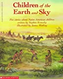 img - for Children of the Earth and Sky: Five Stories About Native American Children book / textbook / text book
