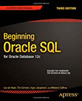 Beginning Oracle SQL: for Oracle Database 12c, 3rd Edition