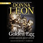 The Golden Egg: A Commissario Guido Brunetti Mystery, Book 22 (       UNABRIDGED) by Donna Leon Narrated by David Rintoul