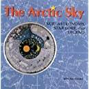 The Arctic Sky: Inuit Astronomy, Star Lore, and Legend