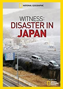 Witness Disaster in Japan