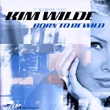 Born to Be Wild / All About Meby Kim Wilde
