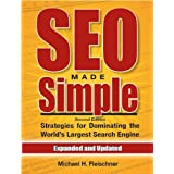 SEO Made Simple (second edition): Search Engine Optimization Strategies For Dominating The World's Largest Search Engine ~ Michael Fleischner