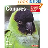 Conures (Barron's Complete Pet Owner's Manuals)