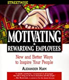Streetwise Motivating & Rewarding Employees (1580621309) by Hiam, Alexander