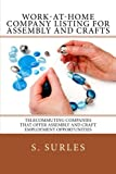 Work-at-Home Company Listing for Assembly and Crafts: Telecommuting Companies that Offer Assembly and Craft Employment Opportunities (HEA Work-at-Home Series) (Volume 1)