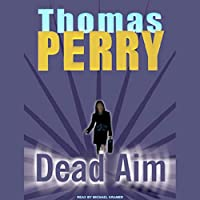 Dead Aim (       UNABRIDGED) by Thomas Perry Narrated by Michael Kramer