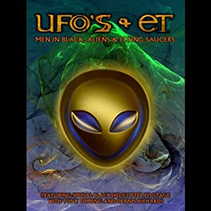 UFOs and ETs: Men in Black, Aliens and Flying Saucers | [Tony Topping, Dennis Richards]