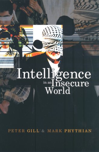 Intelligence in an Insecure World: Surveillance, Spies and Snouts