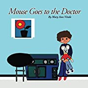 Nursery Rhymes: Mouse Goes To The Doctor -Funny Rhymes-Read Aloud Books for Kids-Read Along Books for Kids-Sleep Goodnight Rhymes-Toddler eBooks for Bedtime: ... Rhyming Bedtime Story-Rhyming Picture Book
