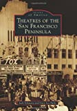 Theatres of the San Francisco Peninsula (Images of America)