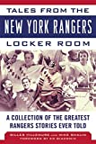 img - for Tales from the New York Rangers Locker Room: A Collection of the Greatest Rangers Stories Ever Told (Tales from the Team) book / textbook / text book