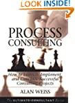Process Consulting: How to Launch, Im...