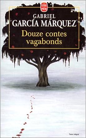 Douze contes vagabonds - Gabriel Garcia Marquez