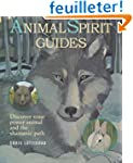 Animal Spirit Guides: Discover Your P...