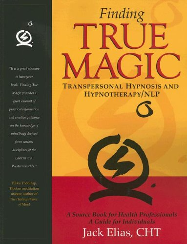 Finding True Magic Transpersonal Hypnosis and Hypnotherapy NLP096565690X