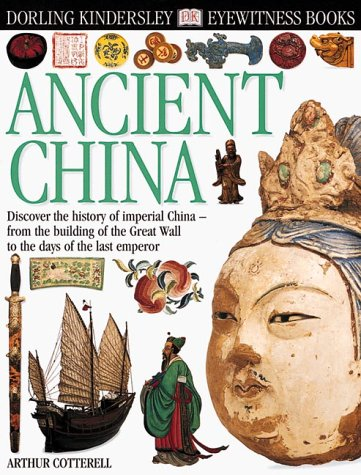 Eyewitness: Ancient China (Eyewitness Books)