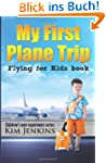 My First Plane Trip: Flying for Kids...