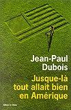 echange, troc Jean-Paul Dubois - Jusque-là tout allait bien en Amérique