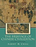Heritage of Chinese Civilization, The (2nd Edition) (0131346105) by Craig, Albert M.
