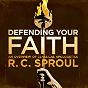 Defending Your Faith | [R. C. Sproul]