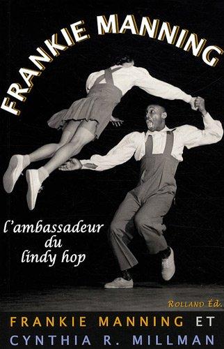 Frankie Manning, l'ambassadeur du Lindy Hop