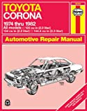 Toyota Corona, 1974-82 (Haynes Repair Manuals)