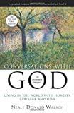 Neale Donald Walsch Conversations with God 2: Living in the World with Honesty, Courage, and Love