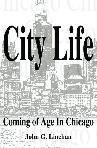 City Life: Coming of Age in Chicago (Volume 1)