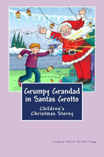 Grumpy Grandad in Santas Grotto: Children's Christmas Story PDF
