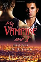 My Vampire and I Vol 4: Bound in Blood