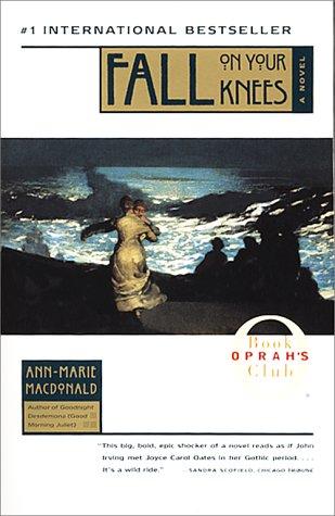 Fall On Your Knees (Oprah's Book Club), ANN-MARIE MACDONALD