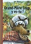 Grand-M�re Loup, y es-tu ?