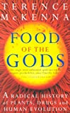 Food of the Gods: The Search for the Original Tree of Knowledge (0712670386) by McKenna, Terence