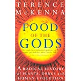Food Of The Gods: The Search for the Original Tree of Knowledge: A Radical History of Plants, Drugs and Human Evolutionby Terence McKenna