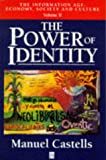 The Power of Identity (The Information Age: Economy, Society and Culture, Volume II) (1557868743) by Castells, Manuel