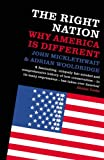 The Right Nation: Why America is Different (0713997389) by Micklethwait, John
