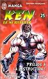 Ken le survivant, tome 25 : Prélude à la destruction ! par Buronson