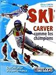 Ski Carver comme les champions : De l...
